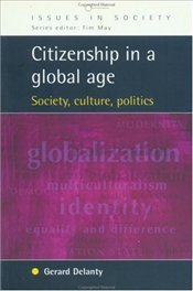 Citizenship in the Global Age - Delanty, Gerard