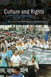 CULTURE AND RIGHTS : Anthropological Perspectives - COWAN, JANE K.
