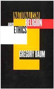 Nationalism : Religion and Ethics - BAUM, GREGORY