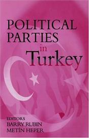 Political Parties in Turkey  - Heper, Metin
