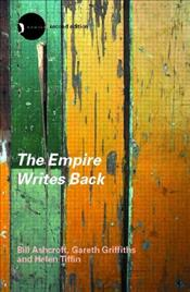 Empire Writes Back 2e : Theory and Practice in Post-colonial Literatures - Ashcroft, Bill