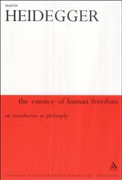 Essence of Human Freedom : Introduction to Philosophy - Heidegger, Martin