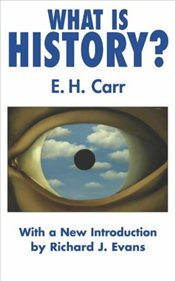 What is History 3e : 40th Anniversary Edition - Carr, Edward Hallett