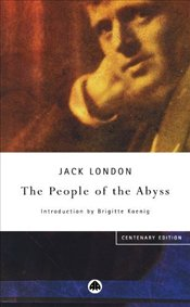 People of the Abyss : Centenary Edition - London, Jack