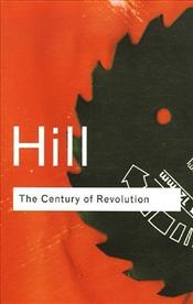 Century of Revolution 1603-1714 - Hill, Christopher