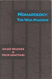 Nomadology : War Machine - Deleuze, Gilles