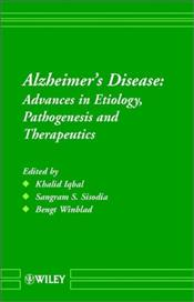 Alzheimers Disease : Advances in Etiology, Pathogenesis and Therapeutics - IQBAL, KHALID