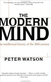 Modern Mind : Intellectual History of the 20th Century - Watson, Peter