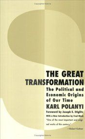 Great Transformation 2e : Political and Economic Origins of Our Time - Polanyi, Karl