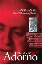 Beethoven : Philosophy of Music - Adorno, Theodor W.
