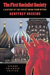 First Socialist Society 2e : History of the Soviet Union from Within - Hosking, Geoffrey