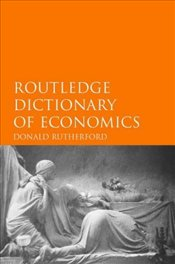 DICTIONARY OF ECONOMICS 2e - RUTHERFORD, DONALD