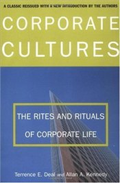 Corporate Cultures : Rites and Rituals of Corporate Life - Deal, Terrence E.