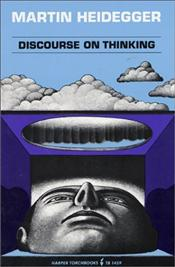 Discourse on Thinking - Heidegger, Martin