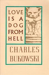 Love is a Dog from Hell : Poems 1974-1977 - Bukowski, Charles