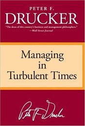 Managing in Turbulent Times - Drucker, Peter F.