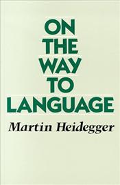 On the Way to Language - Heidegger, Martin