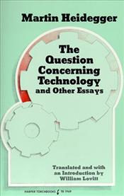 Question Concerning Technology and Other Essays - Heidegger, Martin