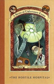Series of Unfortunate Events 08 : Hostile Hospital - Snicket, Lemony