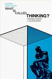 What Is Called Thinking? - Heidegger, Martin