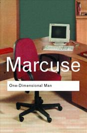 One Dimensional Man : Studies in the Ideology of Advanced Industrial Society - Marcuse, Herbert