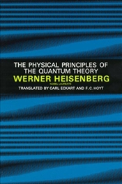 Physical Principles of the Quantum Theory - Heisenberg, Werner