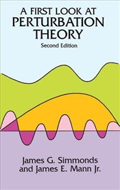 First Look at Perturbation Theory - Simmonds, James G.
