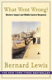 What Went Wrong? : Western Impact and Middle Eastern Response - Lewis, Bernard