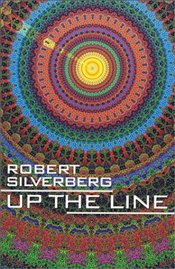 Up the Line - Silverberg, Robert