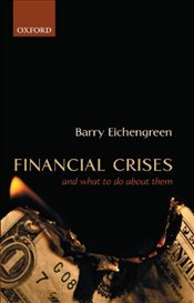 Financial Crises and What to Do About Them  - Eichengreen, Barry