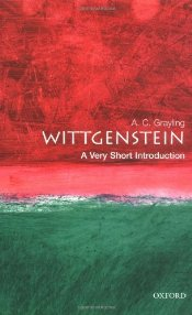 Wittgenstein : A Very Short Introduction - Grayling, A. C.