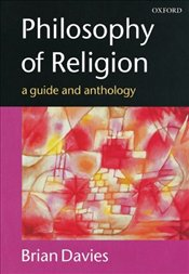 Philosophy of Religion : Guide and Anthology - DAVIES, BRIAN