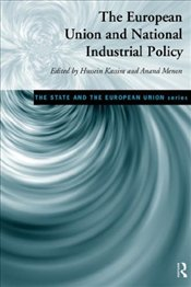 EUROPEAN UNION AND NATIONAL INDUSTRIAL POLICY - Kassim, Hussein
