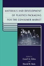 Materials and Development of Plastics Packaging for the Consumer Market  - GILES, GEOFF A.