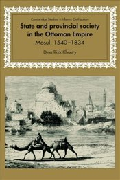 State and Provincial Society in the Ottoman Empire - Khoury, Dina Rızk