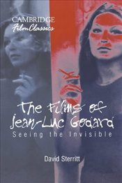 FILMS OF JEAN-LUC GODARD : Seeing the Invisible - Sterrit, David