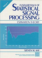Fundamentals of Statistical Signal Processing : Estimation Theory Vol  I - KAY, STEVEN M.