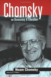 CHOMSKY ON DEMOCRACY AND EDUCATION - OTERO, CARLOS