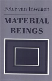 Material Beings - VAN INWAGEN, PETER