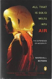 All That is Solid Melts Into Air : Experience of Modernity - Berman, Marshall