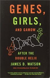 Genes, Girls and Gamow : After the Double Helix - Watson, James D.