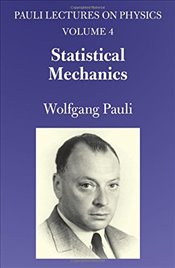 Statistical Mechanics (Vol. 4 of Pauli Lectures on Physics) - Pauli, Wolfgang