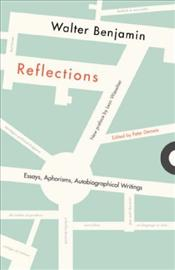 Reflections : Essays, Aphorisms, Autobiographical Writings - Benjamin, Walter