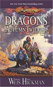 Dragons of Autumn Twilight : Chronicles 1 - Weis, Margaret
