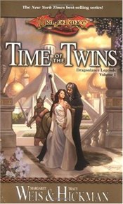 Time of the Twins : Legends 1 - Weis, Margaret