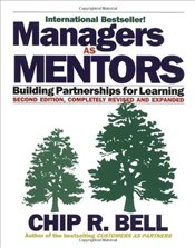 Managers as Mentors : Building Partnership for Learning  - Bell, Chip R.