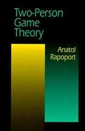 Two-Person Game Theory - Rapoport, Anatol