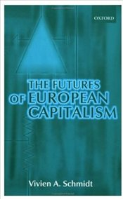 Futures of European Capitalism - Schmidt, Vivien A.