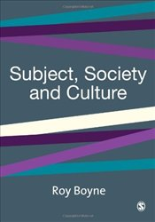Subject, Society and Culture - Boyne, Roy