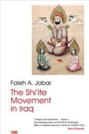 SHIITE MOVEMENT IN IRAQ - JABAR, FALEH A.